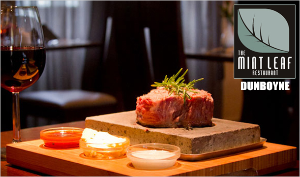 The Mint Leaf Restaurant: 2 Steaks on the Stone for €25 at The Mint Leaf Restaurant, Dunboyne