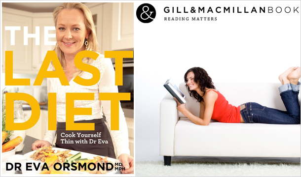 Cook Yourself Thin - Get the latest paperback edition of  Dr Eva Orsmond&#146;s &#146;The Last Diet &#146; for just 13.99 from Gill & Macmillan, delivered!