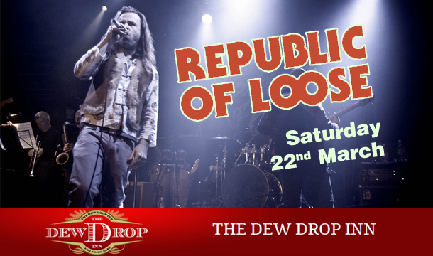 €40 instead of €80 for 2 people to enjoy a delicious Main Course, Tickets to a Republic of Loose gig PLUS a Glass of Wine or Bottle of Beer at the Dew Drop Inn, Kill, on Saturday 22nd March!